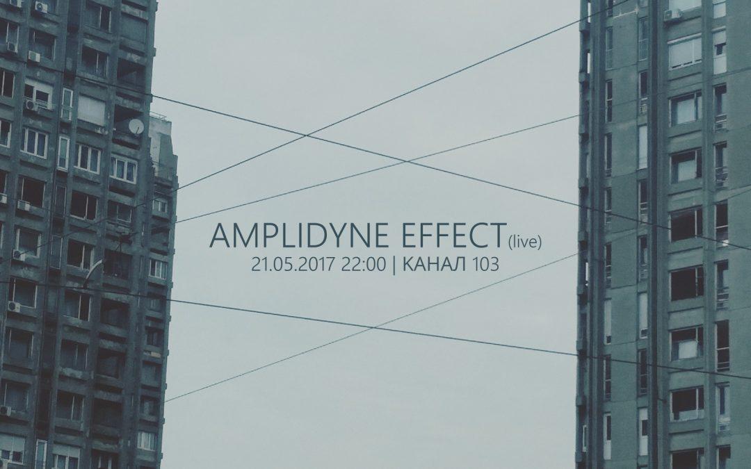Amplidyne Effect & Vedis @ Kanal 103 || Ako Nikoj Ne Sviri || (21.05.2017)