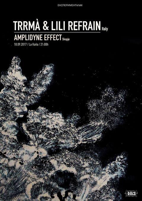 Lili Refrain, Trrmà и Amplidyne Effect во Ла Кања