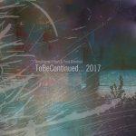 Amplidyne Effect & Toni Dimitrov - ToBeContinued… Live 2017 (AMPEFF 017 / EP / 2017)