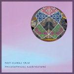 Post Global Trio - Philosophical Meditations (Alien Garage / LP / 2019)