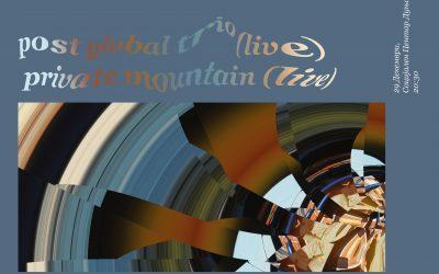 Post Global Trio & Private Mountain (29th December 2019 // 20:30 // S.C. Dunja)
