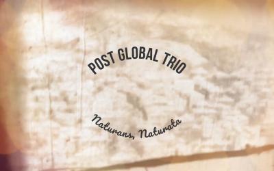 Post Global Trio – Naturans, Naturata (Video)