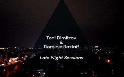 Toni Dimitrov & Dominic Razlaff – Late Night Sessions (AMPEFF 034 / EP / 2020)