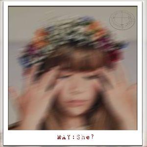 May: She?